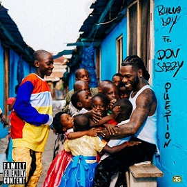Burna Boy - Question ft Don Jazzy