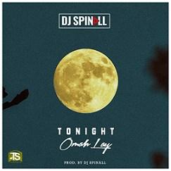 DJ Spinall - Tonight ft Omah Lay