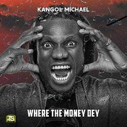 Kangol Michael - Where The Money Dey