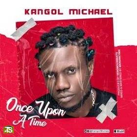Kangol Michael - Once Upon A Time