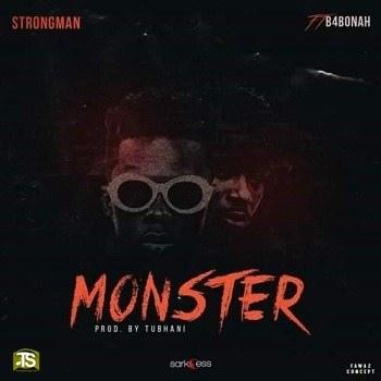 Strongman - Monster ft B4Bonah